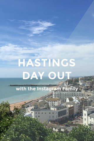 HASTINGS DAY OUT with the Instagram Family