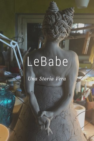 LeBabe Una Storia Vera