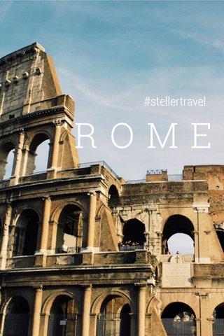 ROME #stellertravel