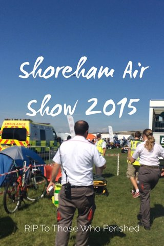 Shoreham Air Show 2015 RIP To Those Who Perished