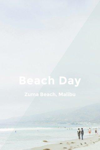 Beach Day Zuma Beach, Malibu