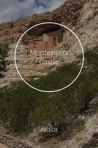 Montezuma Castle #GCEOX