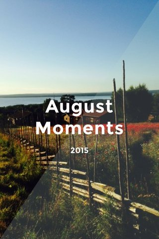 August Moments 2015