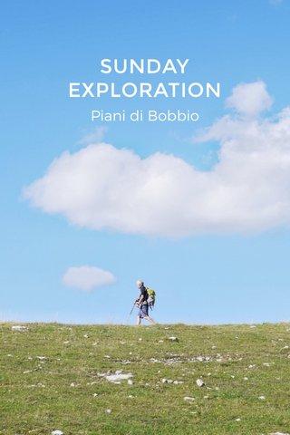 SUNDAY EXPLORATION Piani di Bobbio