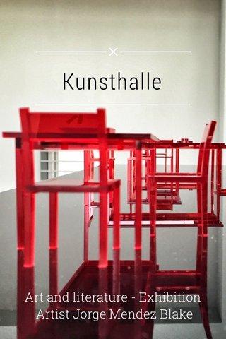 Kunsthalle Art and literature - Exhibition Artist Jorge Mendez Blake