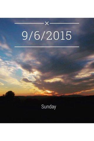9/6/2015 Sunday
