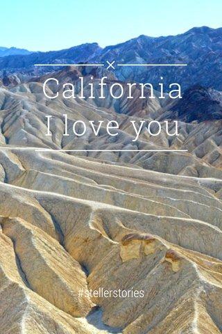 California I love you #stellerstories