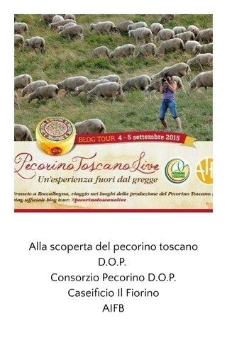 Alla scoperta del pecorino toscano D.O.P. Consorzio Pecorino D.O.P. Caseificio Il Fiorino AIFB