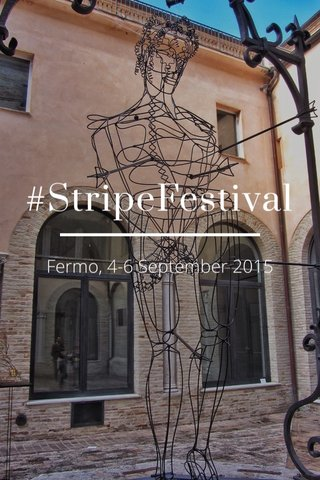 #StripeFestival Fermo, 4-6 September 2015
