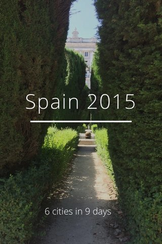Spain 2015 6 cities in 9 days