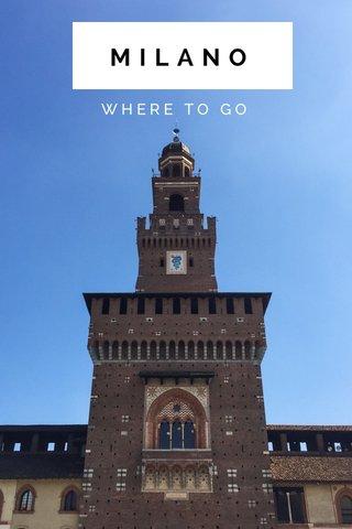 MILANO WHERE TO GO