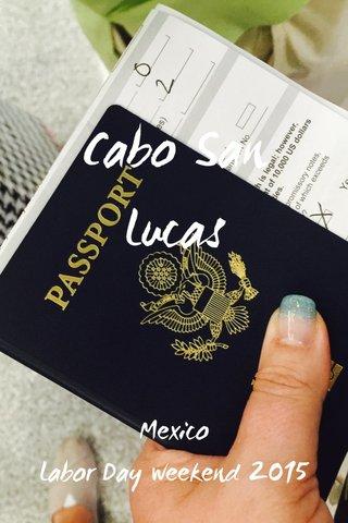 Cabo San Lucas Mexico Labor Day weekend 2015
