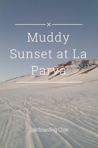 Muddy Sunset at La Parva Splitboarding Chile