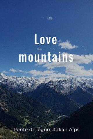 Love mountains Ponte di Legno, Italian Alps
