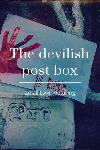 The devilish post box Small town detailing