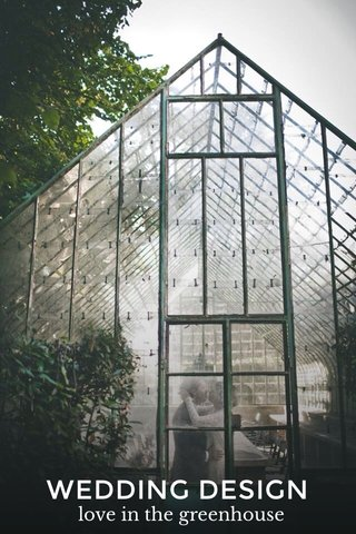 WEDDING DESIGN love in the greenhouse