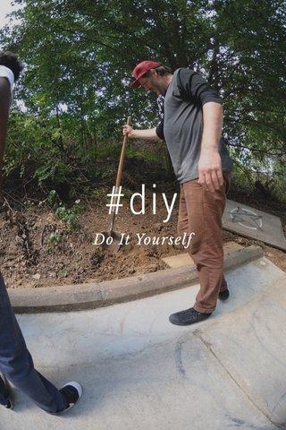 #diy Do It Yourself