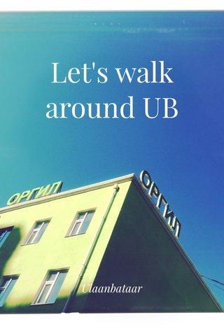Let's walk around UB Ulaanbataar