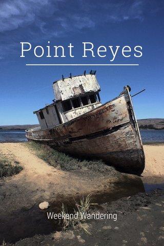 Point Reyes Weekend Wandering
