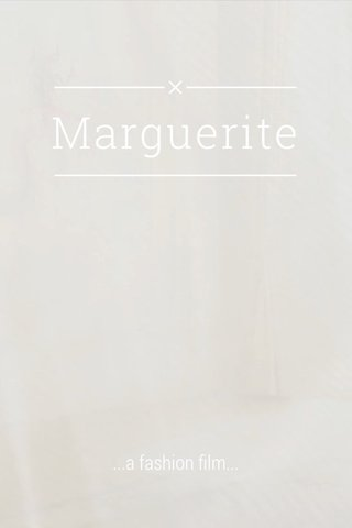 Marguerite ...a fashion film...