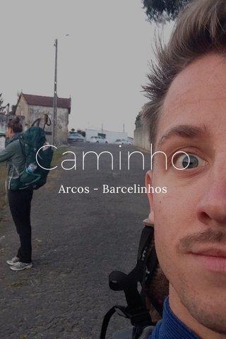 Caminho Arcos - Barcelinhos