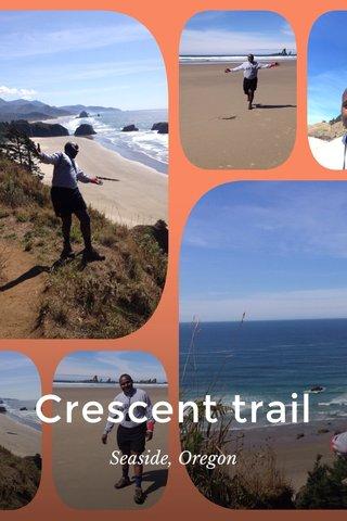 Crescent trail Seaside, Oregon