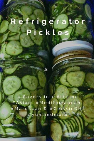 Refrigerator Pickles 4 flavors in 1 #recipe #Asian, #Mediterranean, #Maroccan & #ClassicDill #yumandmore