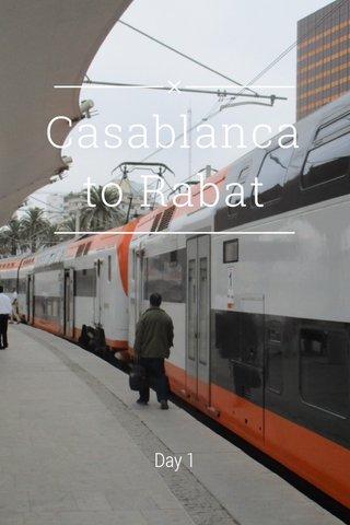 Casablanca to Rabat Day 1