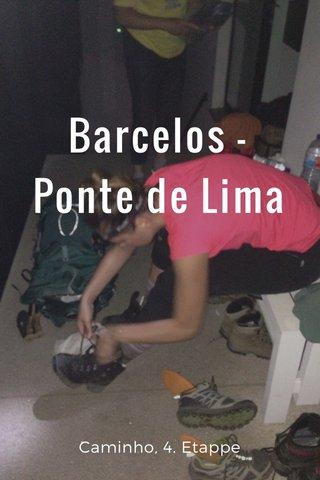 Barcelos - Ponte de Lima Caminho, 4. Etappe