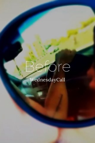 Before WednesdayCall