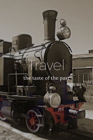 Travel the taste of the past