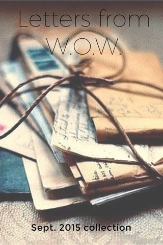Letters from W.O.W. Sept. 2015 collection