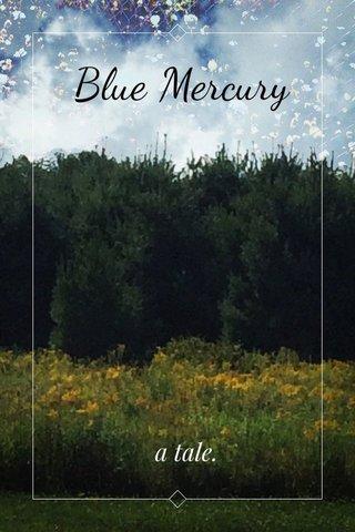 Blue Mercury a tale.