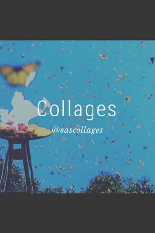 Collages @oascollages