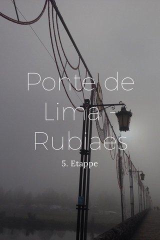 Ponte de Lima - Rubiaes 5. Etappe