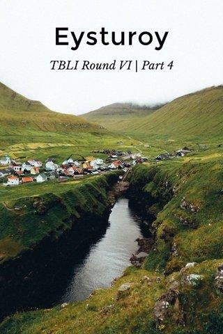 Eysturoy TBLI Round VI | Part 4