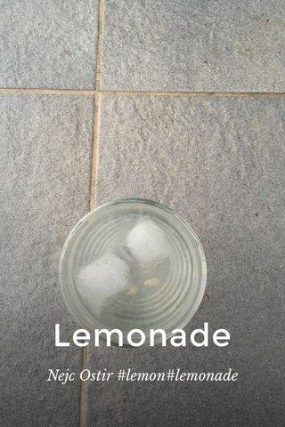 Lemonade Nejc Ostir #lemon#lemonade