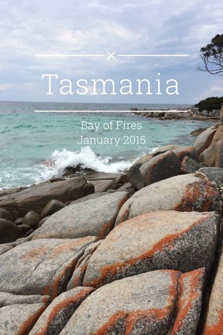 Tasmania Bay of Fires January 2015