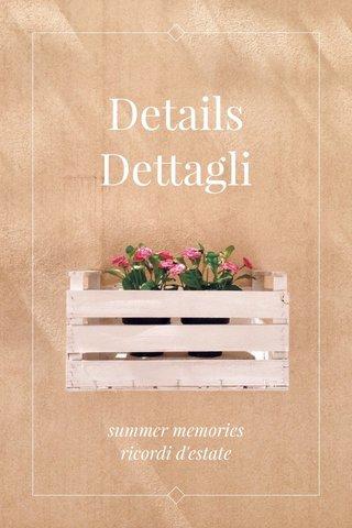 Details Dettagli summer memories ricordi d'estate