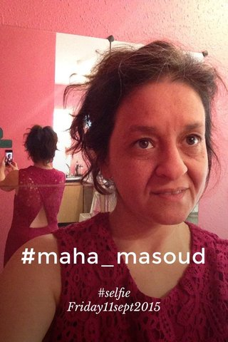 #maha_masoud #selfie Friday11sept2015