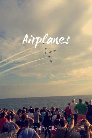 Airplanes Faliro City