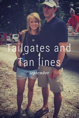 Tailgates and Tan lines september