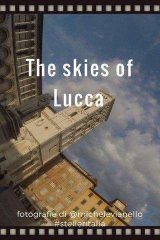 The skies of Lucca fotografie di @michelevianello #stelleritalia