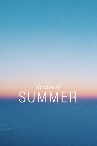 SUMMER dream of