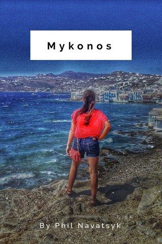Mykonos By Phil Navatsyk