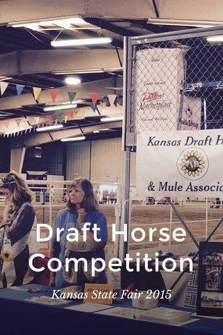 Draft Horse Competition Kansas State Fair 2015