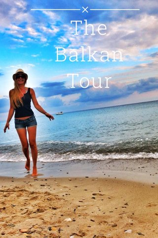 The Balkan Tour