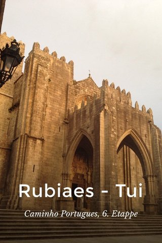 Rubiaes - Tui Caminho Portugues, 6. Etappe
