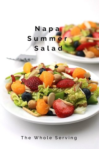 Napa Summer Salad The Whole Serving
