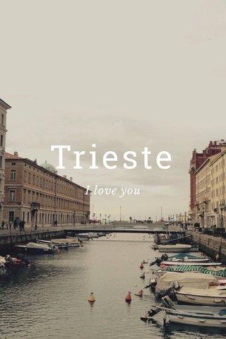 Trieste I love you